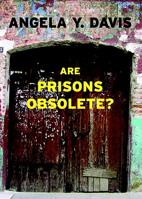 Are Prisons Obsolete? By Davis, Angela Y.