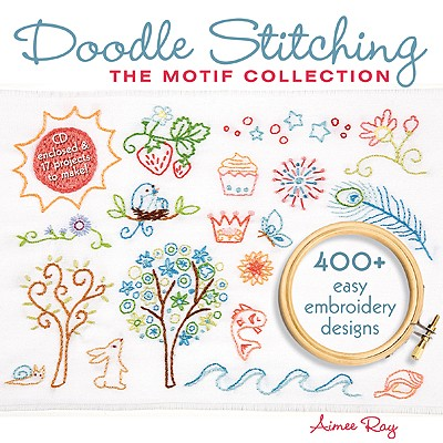 Doodle Stitching: The Motif Collection By Ray, Aimee